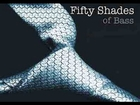 50 Shades Of Bass (An Erotic Tale By High Rankin)