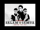 Sleeq Ft Aaron Aziz - Salam Semua (High Quality Audio) Full HD Studio Version