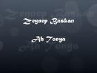 Zeynep BASKAN / Ah Tonya