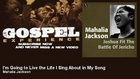 Mahalia Jackson - I'm Going to Live the Life I Sing About in My Song - Gospel